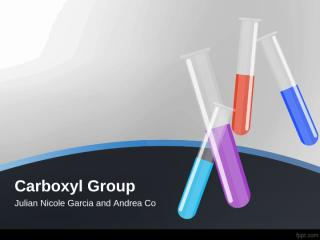 Chemistry-Carboxyl Group- Nicole Garcia & Andrea Co.ppt