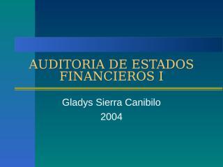 AUDITORIA DE ESTADOS FINANCIEROS I.ppt