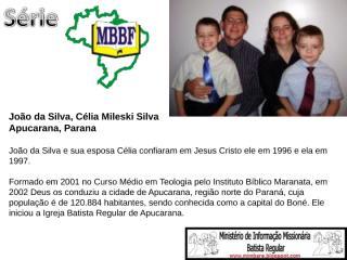 13º slide da série MBBF João da Silva.ppt